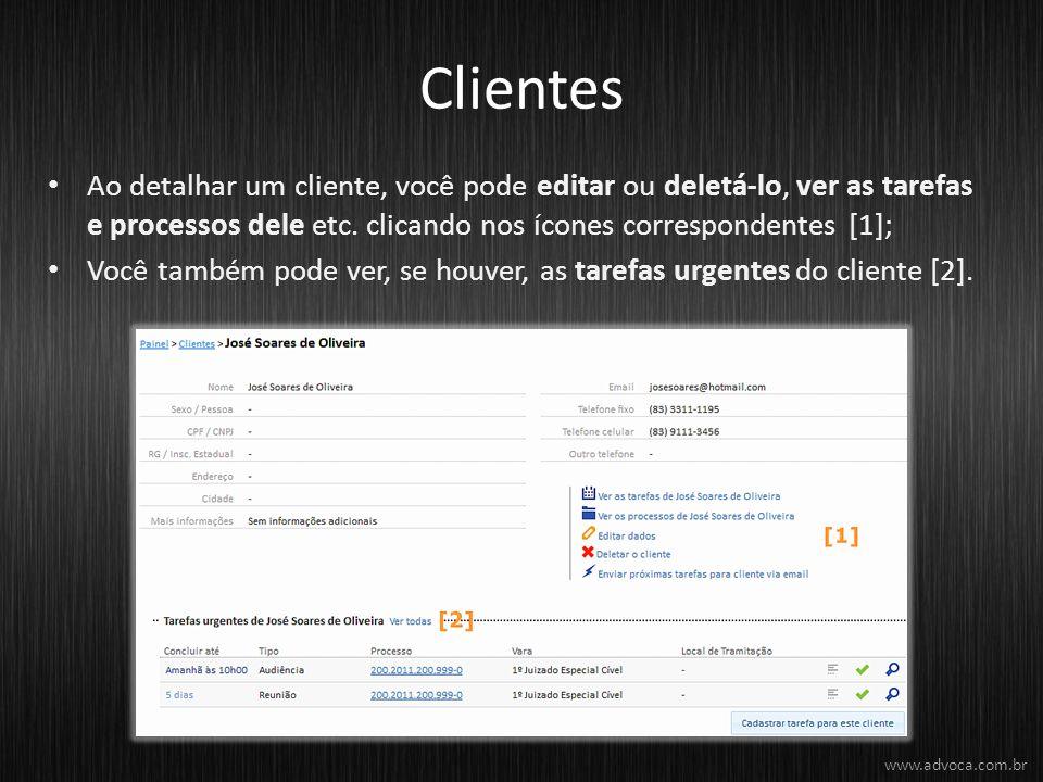 Clientes Ao detalhar um cliente, você pode editar ou deletá-lo, ver as tarefas e processos dele etc. clicando nos ícones correspondentes [1]; Você tam