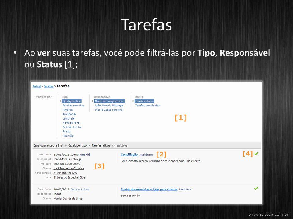 Tarefas Ao ver suas tarefas, você pode filtrá-las por Tipo, Responsável ou Status [1]; www.advoca.com.br