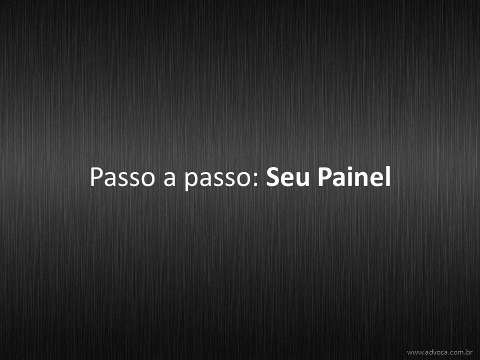 Passo a passo: Seu Painel www.advoca.com.br