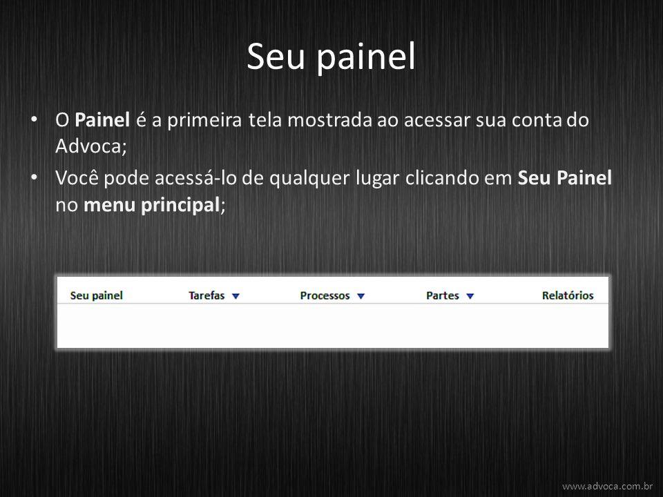 Seu painel O Painel é a primeira tela mostrada ao acessar sua conta do Advoca; Você pode acessá-lo de qualquer lugar clicando em Seu Painel no menu pr