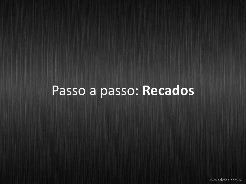 Passo a passo: Recados www.advoca.com.br