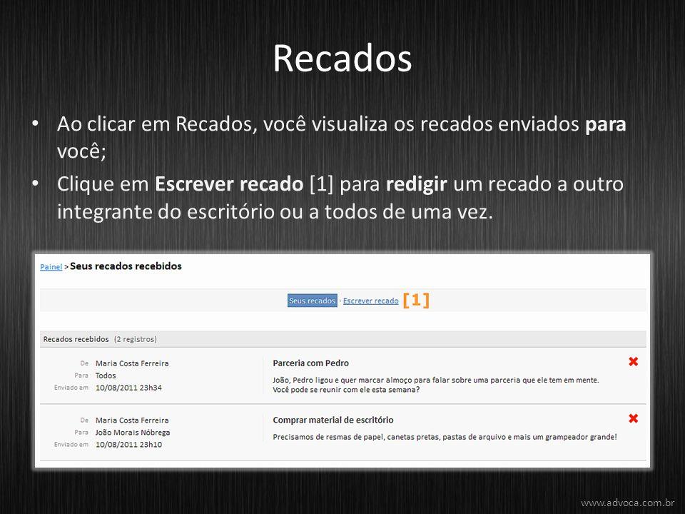 Recados Ao clicar em Recados, você visualiza os recados enviados para você; Clique em Escrever recado [1] para redigir um recado a outro integrante do
