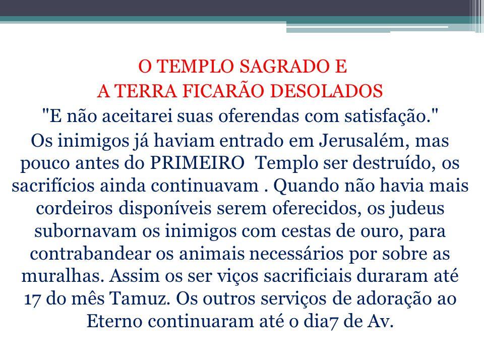 O TEMPLO SAGRADO E A TERRA FICARÃO DESOLADOS