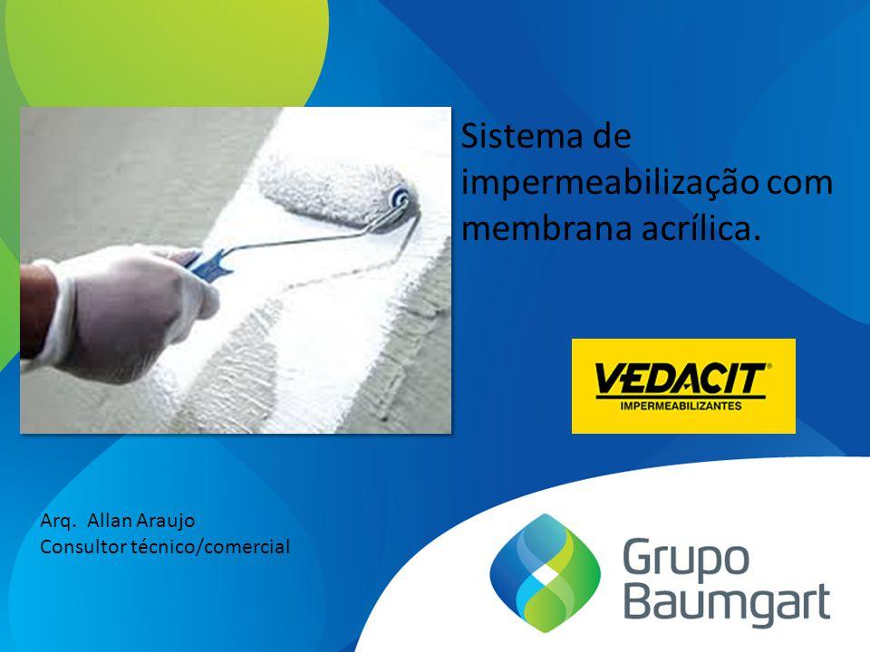 Arq. Allan Araujo Consultor técnico/comercial Sistema de impermeabilização com membrana acrílica.