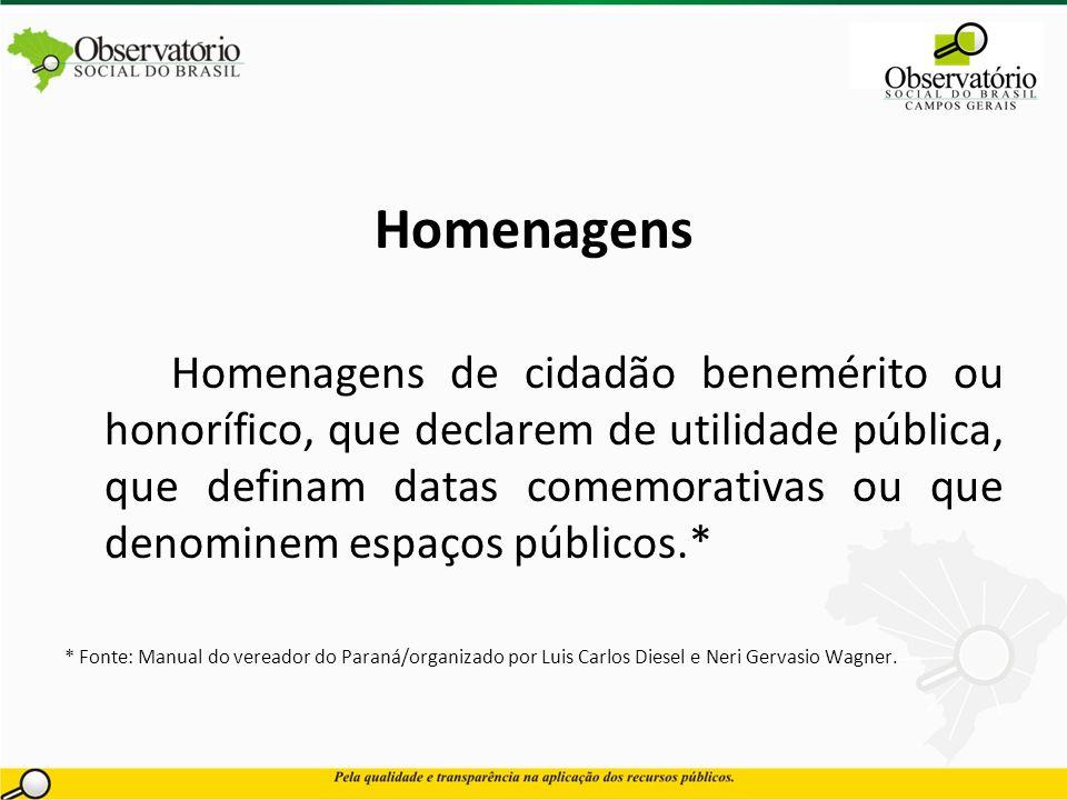 Homenagens Homenagens de cidadão benemérito ou honorífico, que declarem de utilidade pública, que definam datas comemorativas ou que denominem espaços