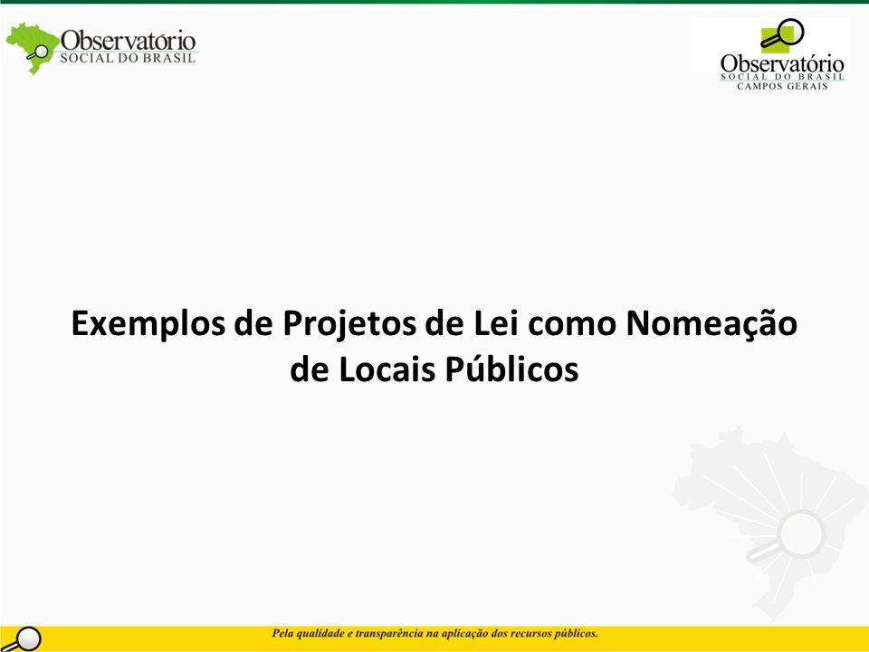 Exemplos de Projetos de Lei como Nomeação de Locais Públicos