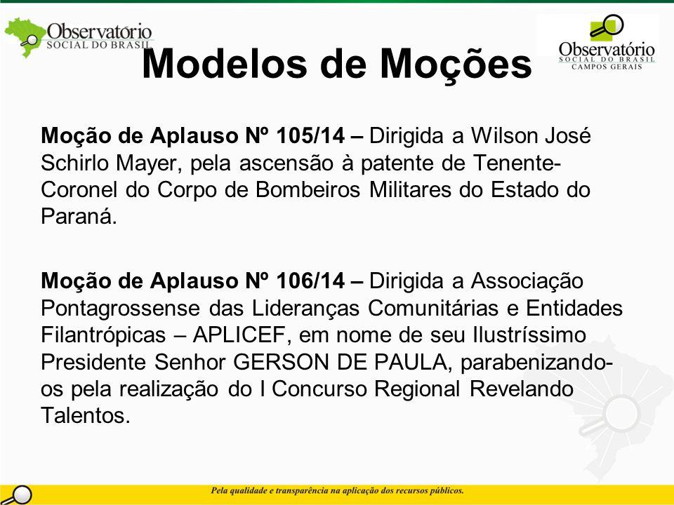 Modelos de Moções Moção de Aplauso Nº 105/14 – Dirigida a Wilson José Schirlo Mayer, pela ascensão à patente de Tenente- Coronel do Corpo de Bombeiros