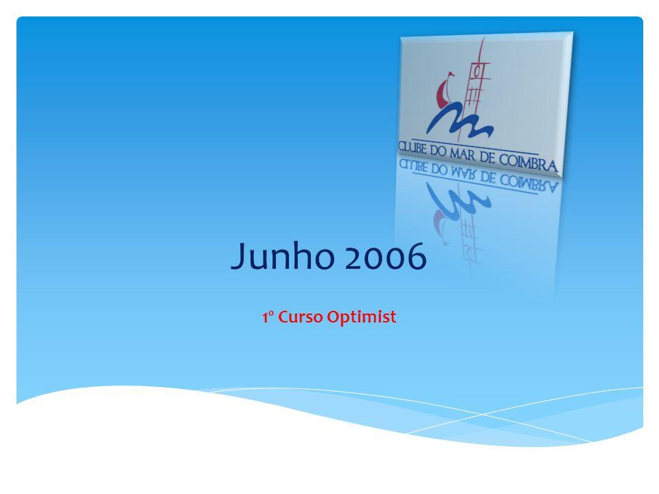 Junho 2006 1º Curso Optimist