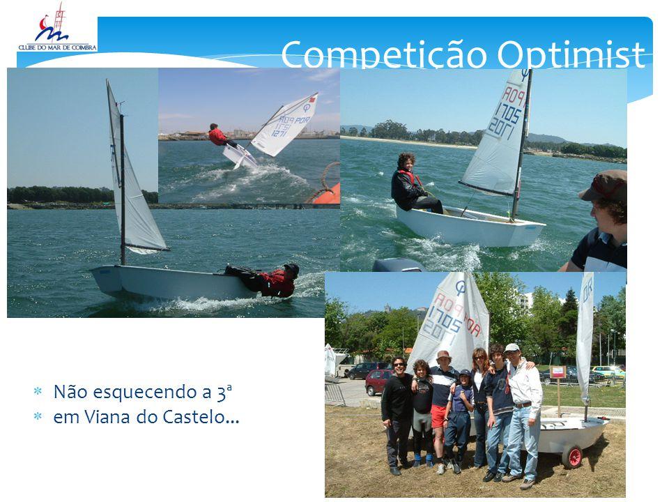  Não esquecendo a 3ª  em Viana do Castelo... Competição Optimist
