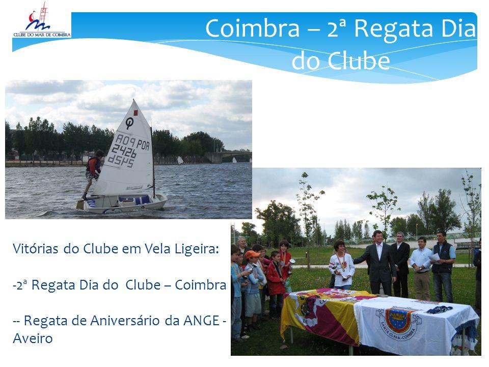Vitórias do Clube em Vela Ligeira: -2ª Regata Dia do Clube – Coimbra -- Regata de Aniversário da ANGE - Aveiro