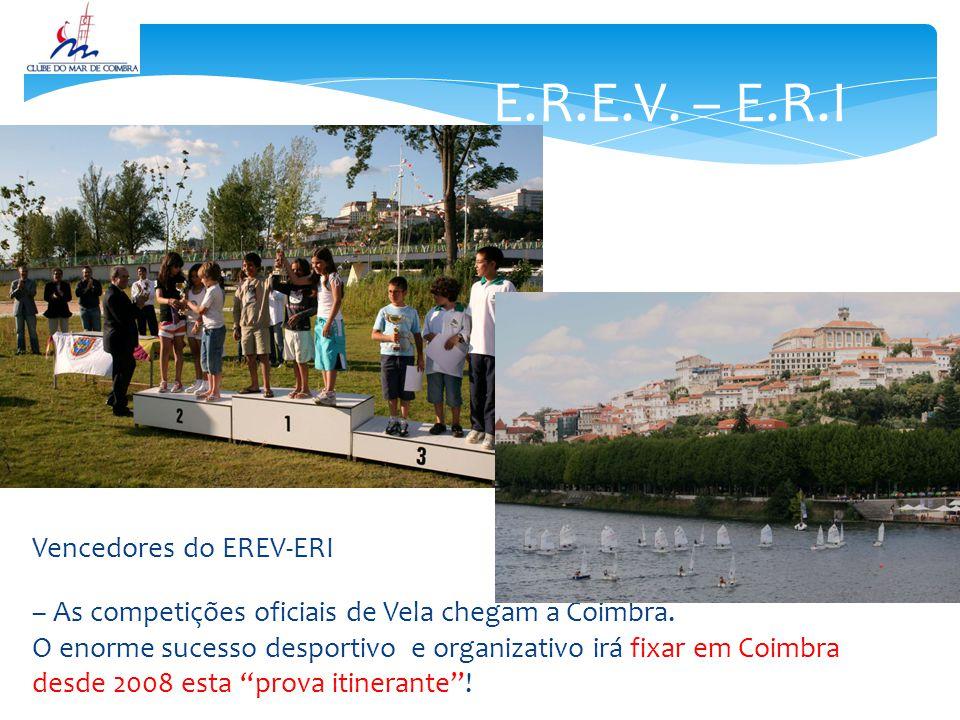 E.R.E.V.– E.R.I Vencedores do EREV-ERI – As competições oficiais de Vela chegam a Coimbra.