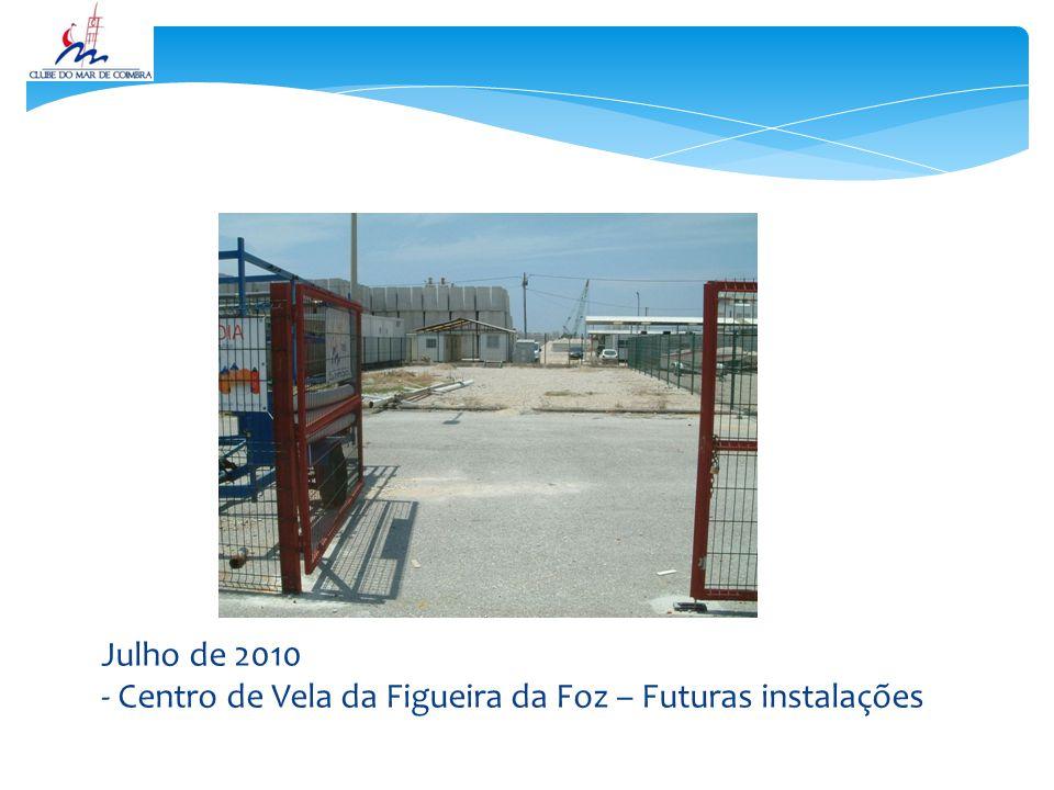 Julho de 2010 - Centro de Vela da Figueira da Foz – Futuras instalações