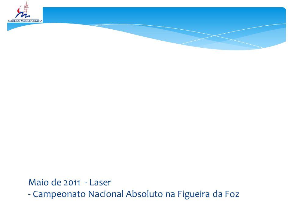 Maio de 2011 - Laser - Campeonato Nacional Absoluto na Figueira da Foz