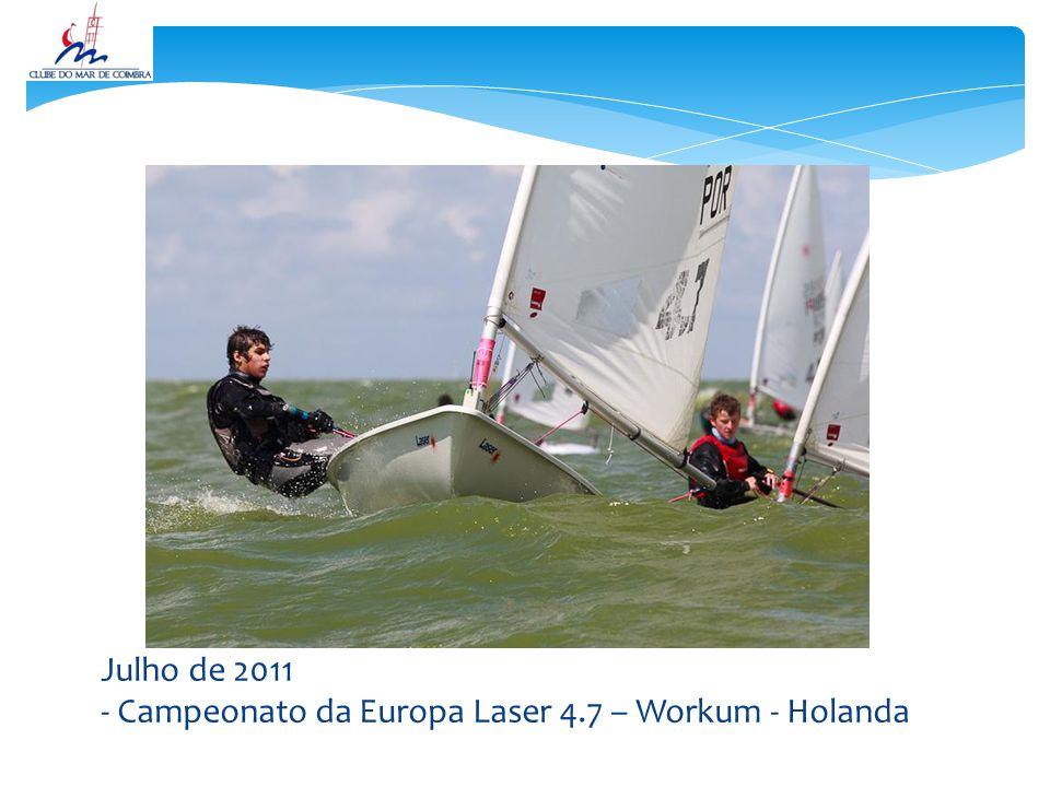 Julho de 2011 - Campeonato da Europa Laser 4.7 – Workum - Holanda