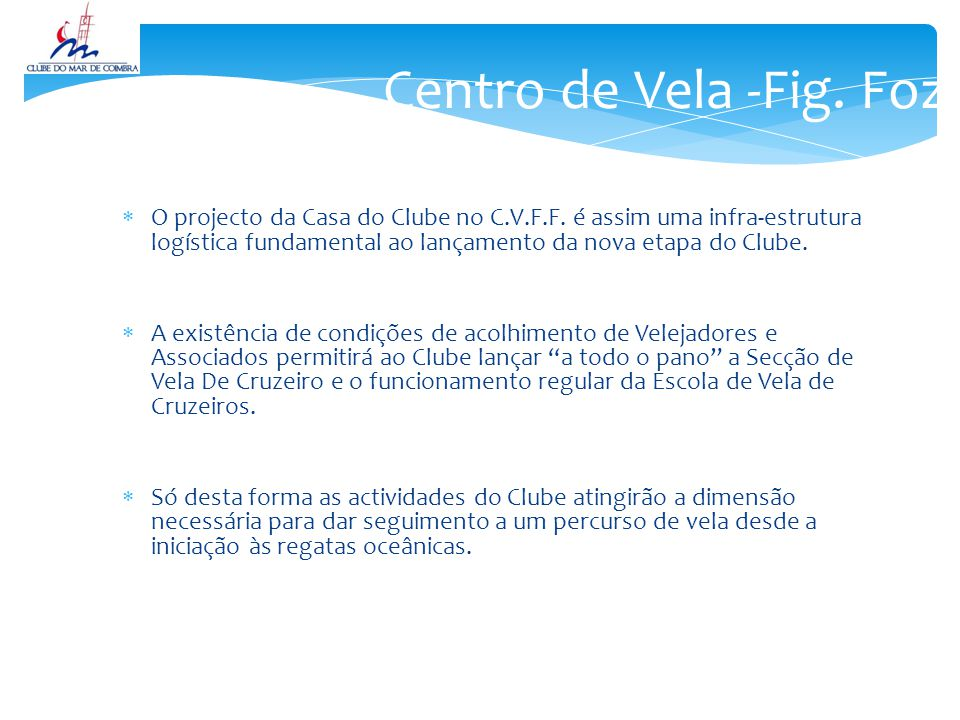  O projecto da Casa do Clube no C.V.F.F.