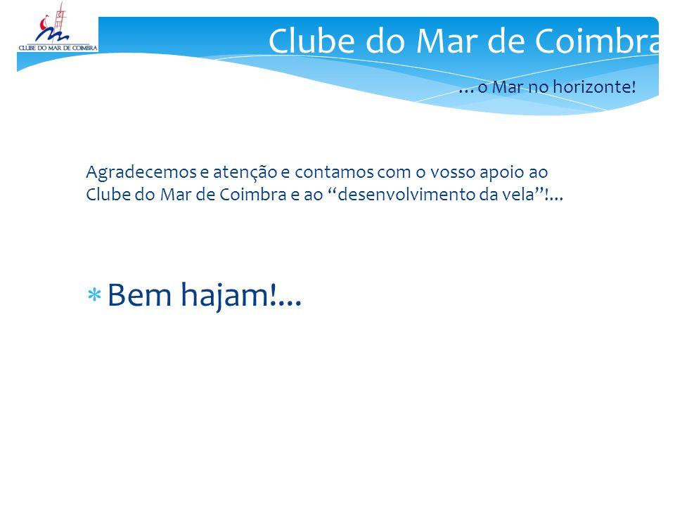 Agradecemos e atenção e contamos com o vosso apoio ao Clube do Mar de Coimbra e ao desenvolvimento da vela !...