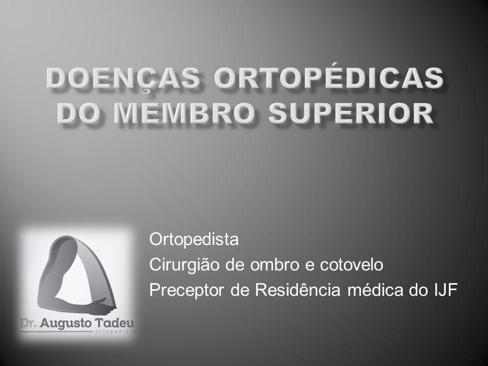 Responsável por 10% dos atendimentos ambulatoriais em Ortopedia Articulação com maior mobilidade no corpo humano Posicionar a mão no espaço