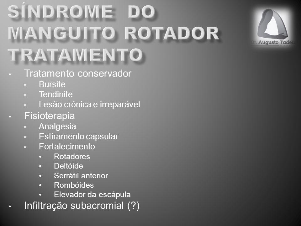 Tratamento conservador Bursite Tendinite Lesão crônica e irreparável Fisioterapia Analgesia Estiramento capsular Fortalecimento Rotadores Deltóide Ser