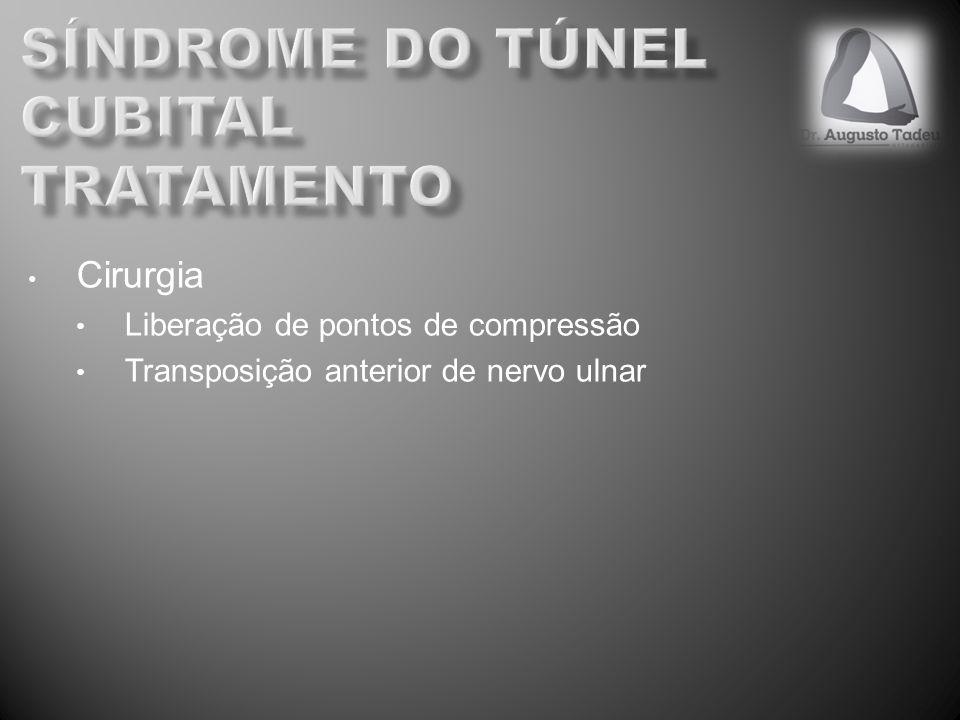 Cirurgia Liberação de pontos de compressão Transposição anterior de nervo ulnar