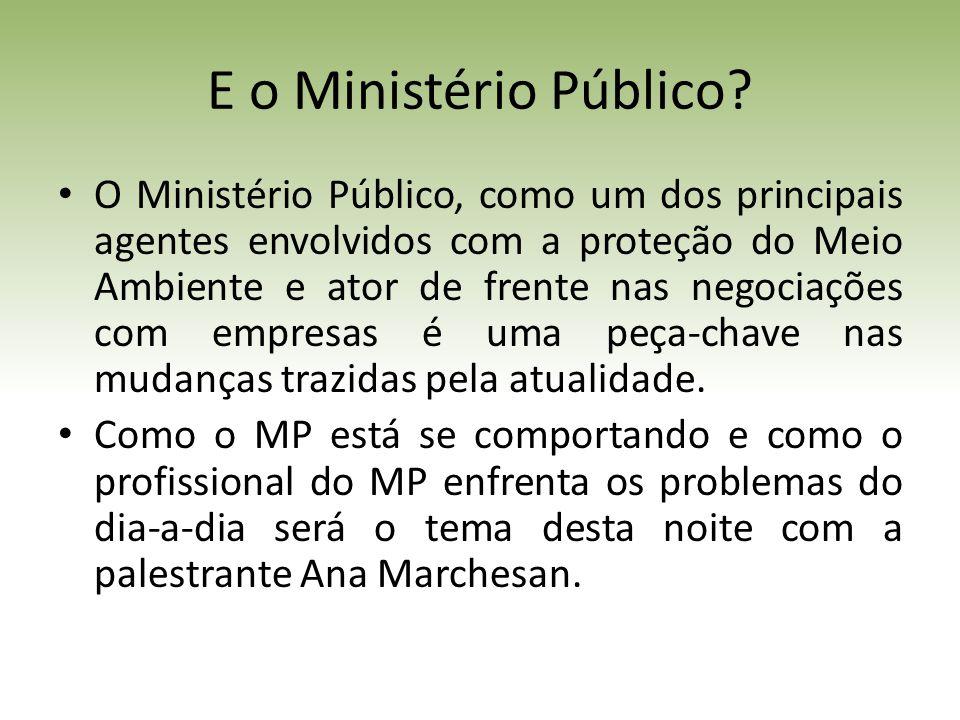 E o Ministério Público.