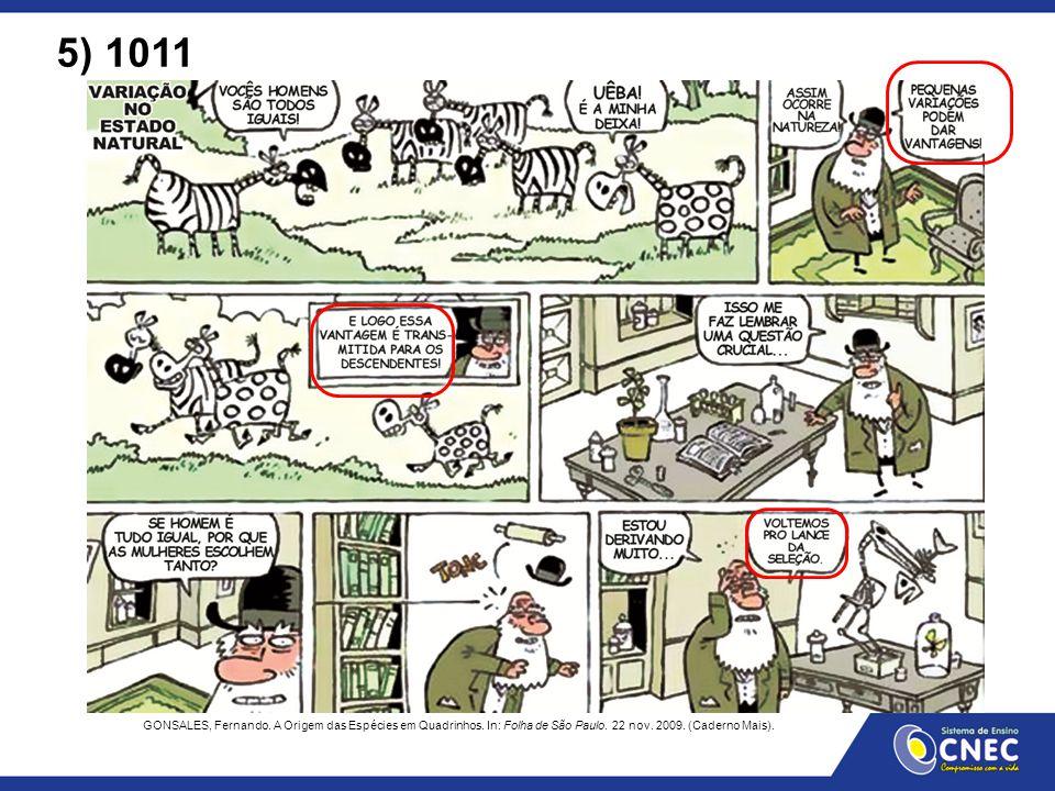 5) 1011 GONSALES, Fernando. A Origem das Espécies em Quadrinhos. In: Folha de São Paulo. 22 nov. 2009. (Caderno Mais).