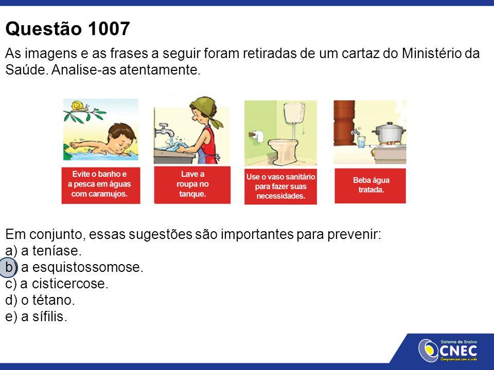 Questão 1007 As imagens e as frases a seguir foram retiradas de um cartaz do Ministério da Saúde. Analise-as atentamente. Em conjunto, essas sugestões