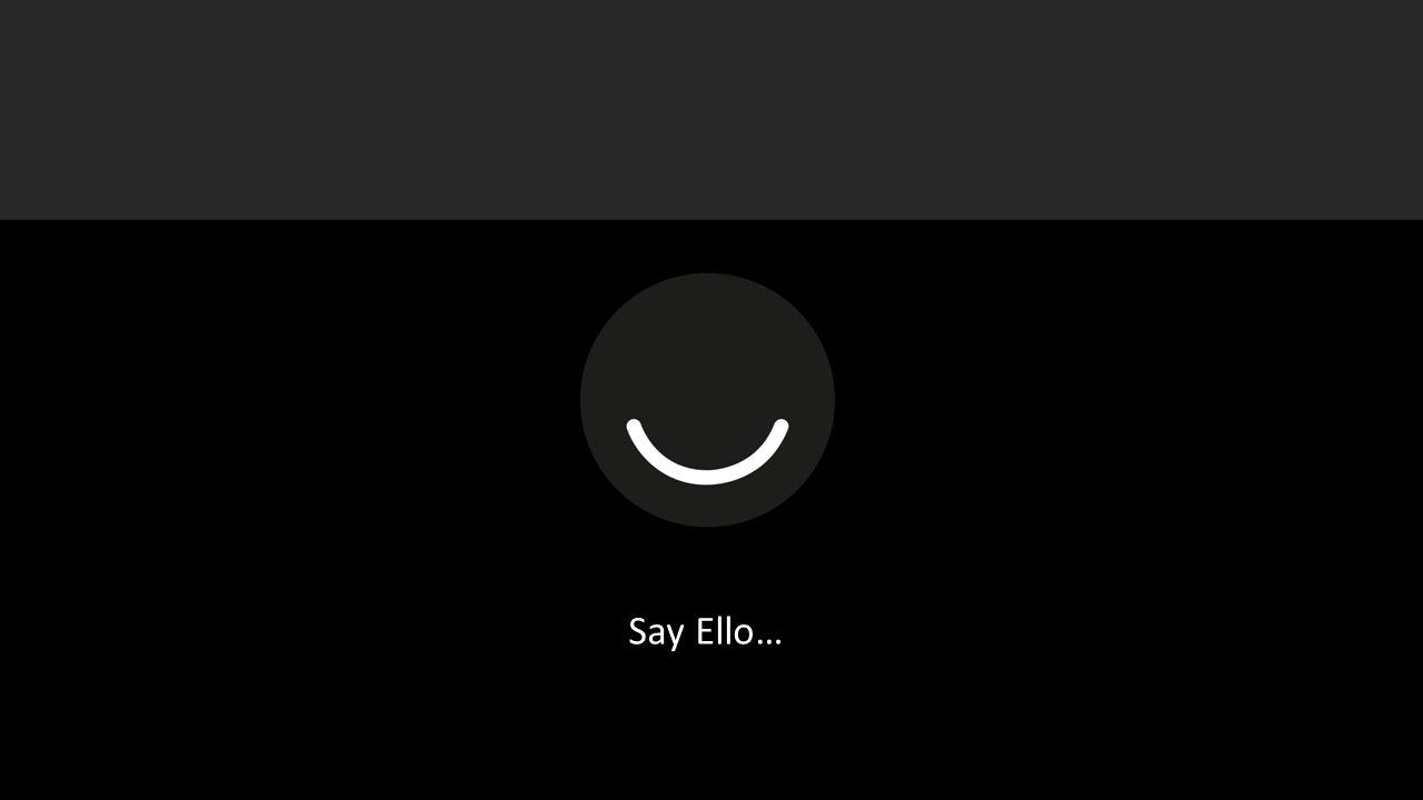 Say Ello…
