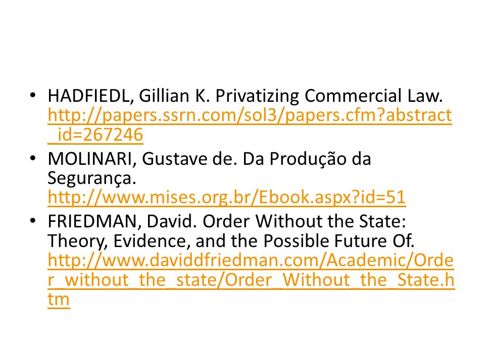 HADFIEDL, Gillian K.Privatizing Commercial Law.