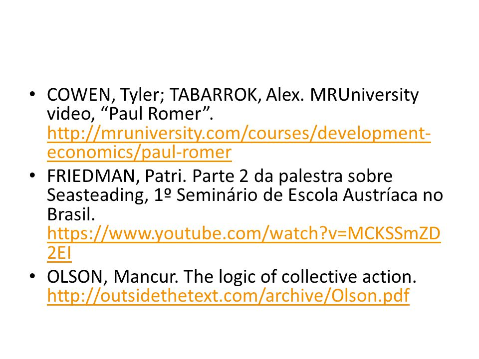 COWEN, Tyler; TABARROK, Alex. MRUniversity video, Paul Romer .