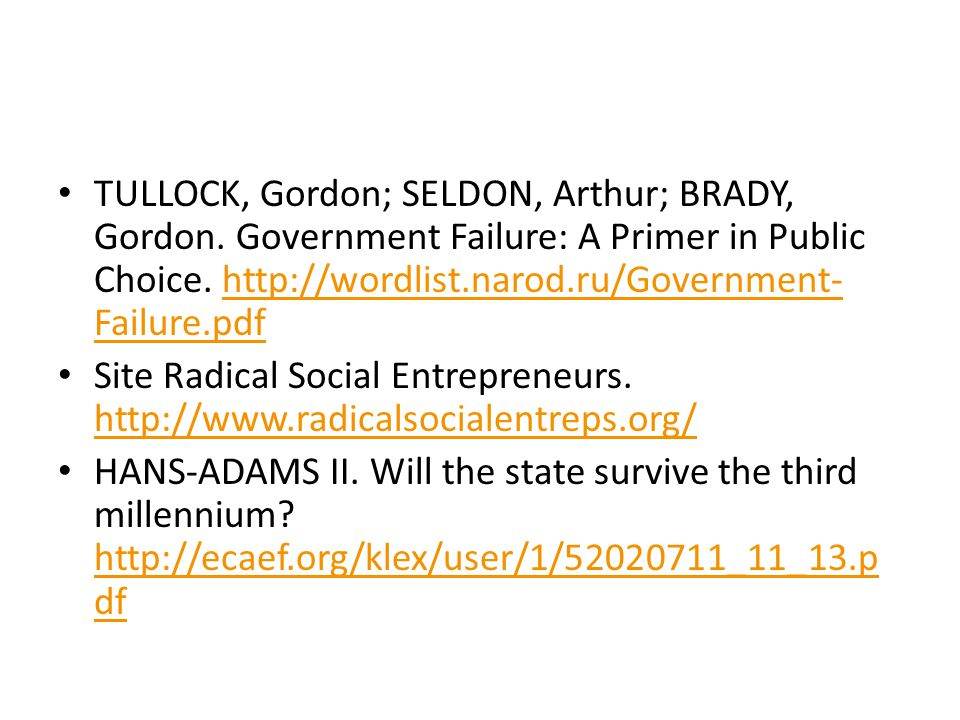 TULLOCK, Gordon; SELDON, Arthur; BRADY, Gordon.Government Failure: A Primer in Public Choice.