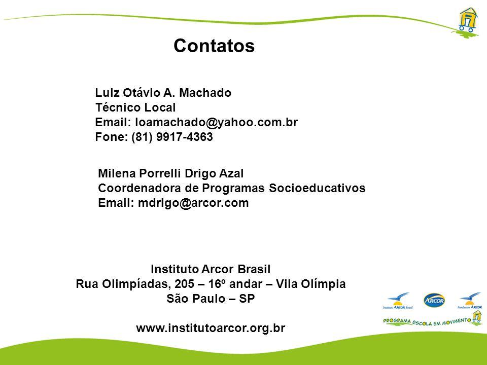 Instituto Arcor Brasil Rua Olimpíadas, 205 – 16º andar – Vila Olímpia São Paulo – SP www.institutoarcor.org.br Luiz Otávio A.