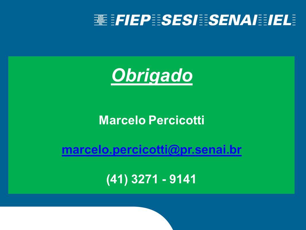 Obrigado Marcelo Percicotti marcelo.percicotti@pr.senai.br (41) 3271 - 9141