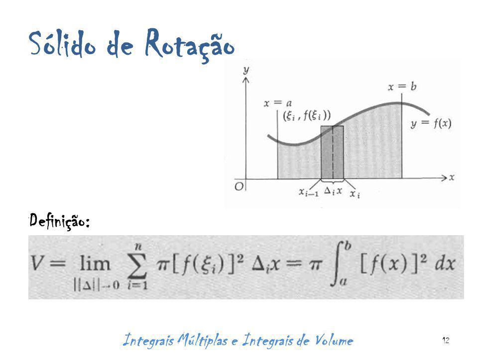 Sólido de Rotação Definição: Integrais Múltiplas e Integrais de Volume 12