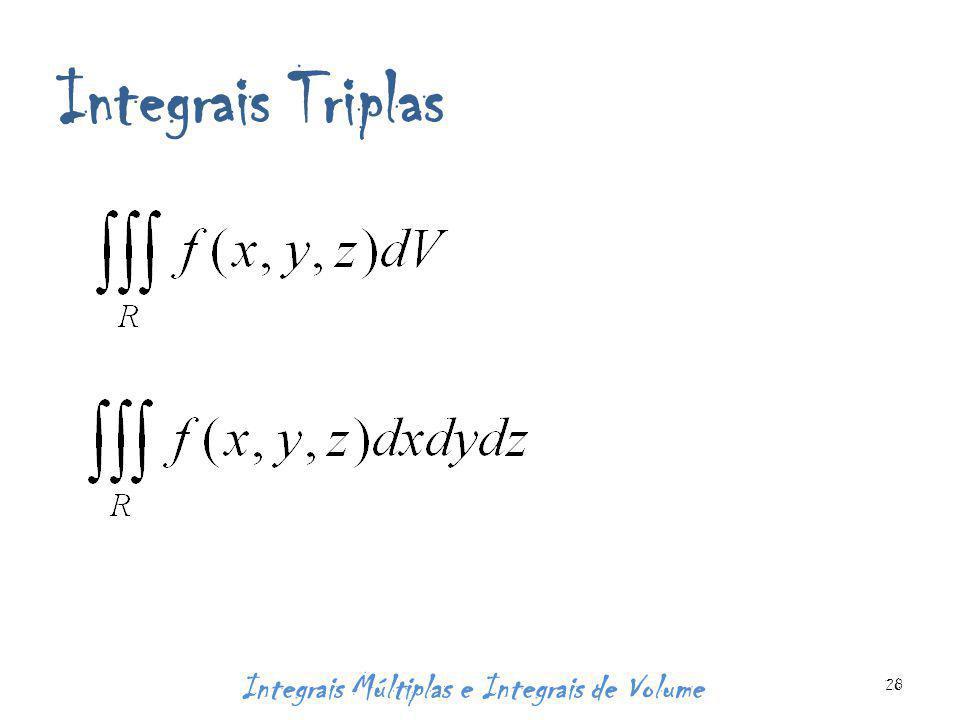 Integrais Triplas Integrais Múltiplas e Integrais de Volume 28
