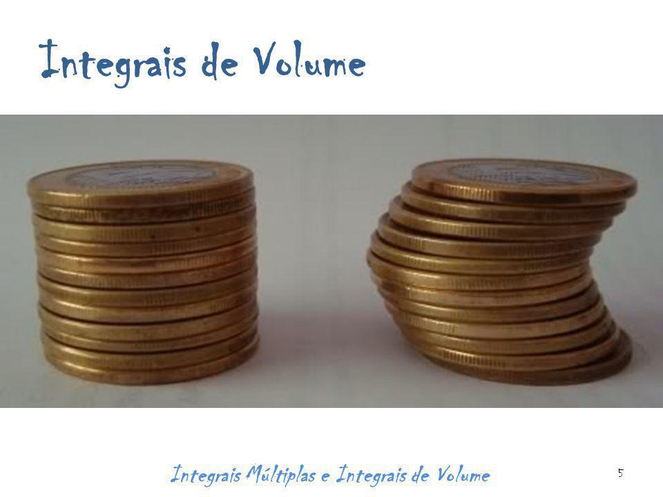 Integrais de Volume Integrais Múltiplas e Integrais de Volume 5