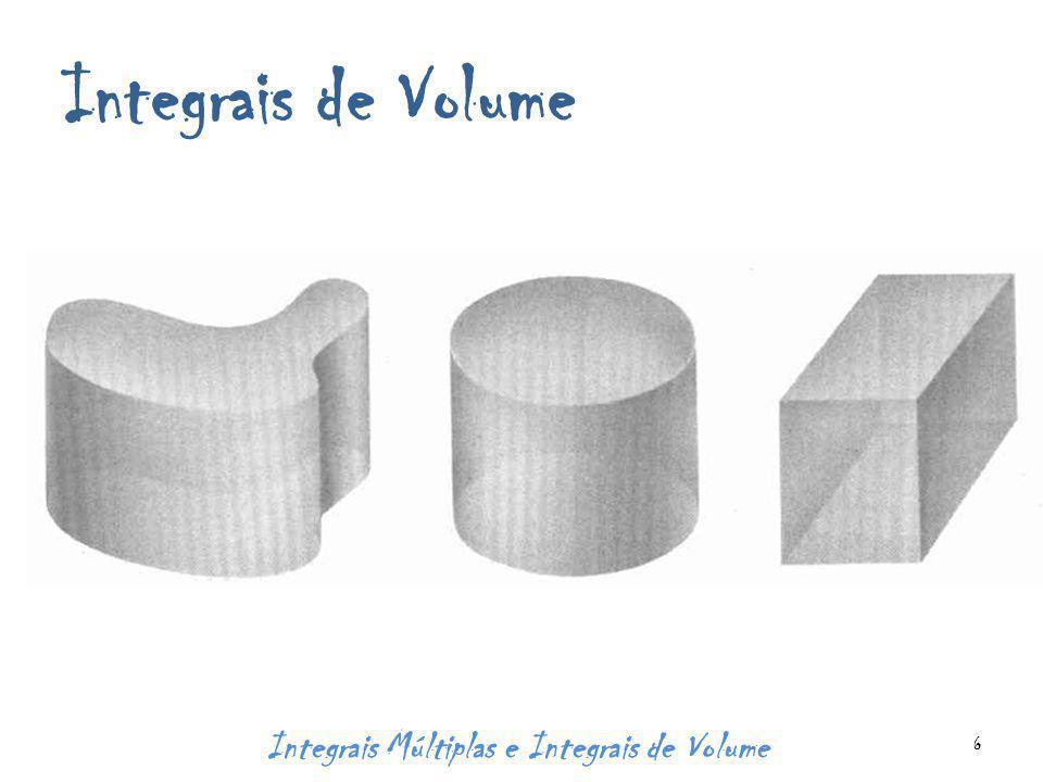 Integrais de Volume Integrais Múltiplas e Integrais de Volume 6