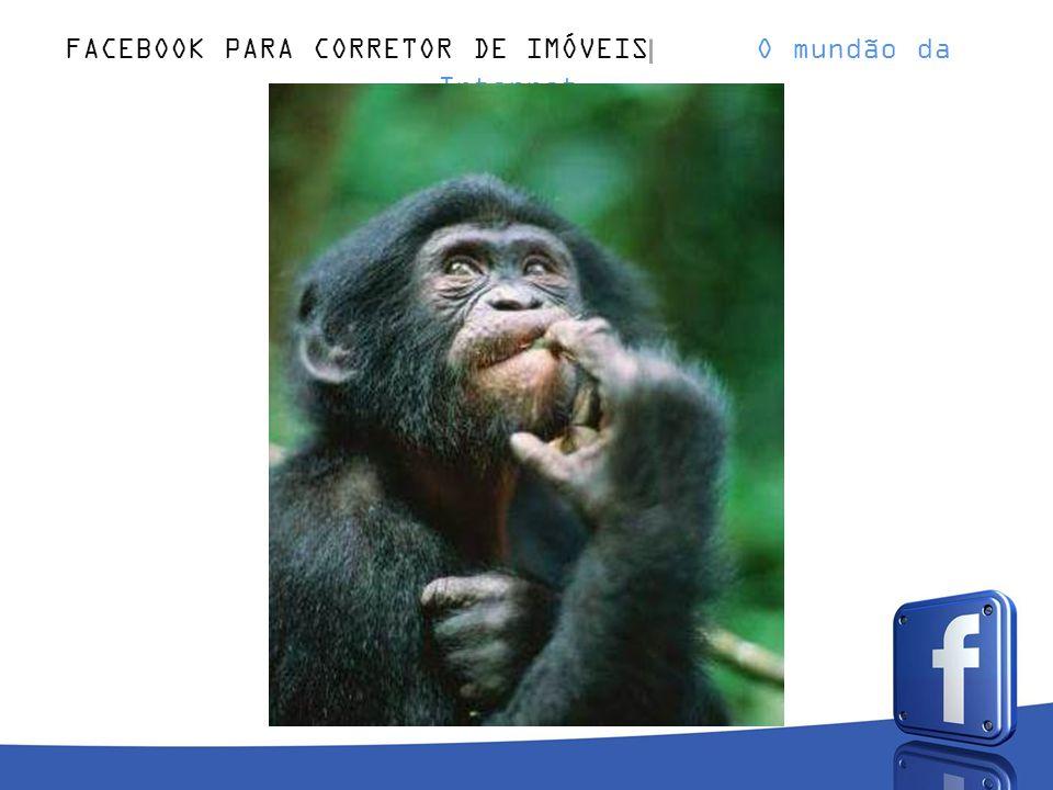 FACEBOOK PARA CORRETOR DE IMÓVEIS O mundão da Internet ???