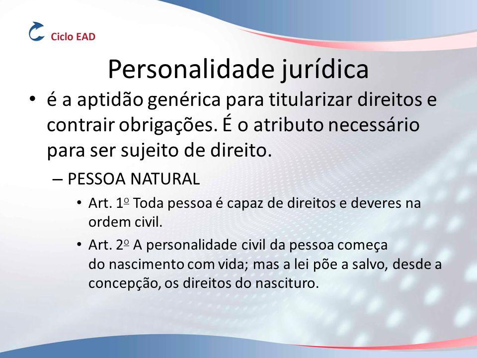 Personalidade jurídica é a aptidão genérica para titularizar direitos e contrair obrigações.