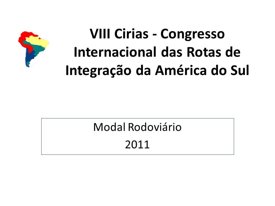 VIII Cirias - Congresso Internacional das Rotas de Integração da América do Sul Modal Rodoviário 2011