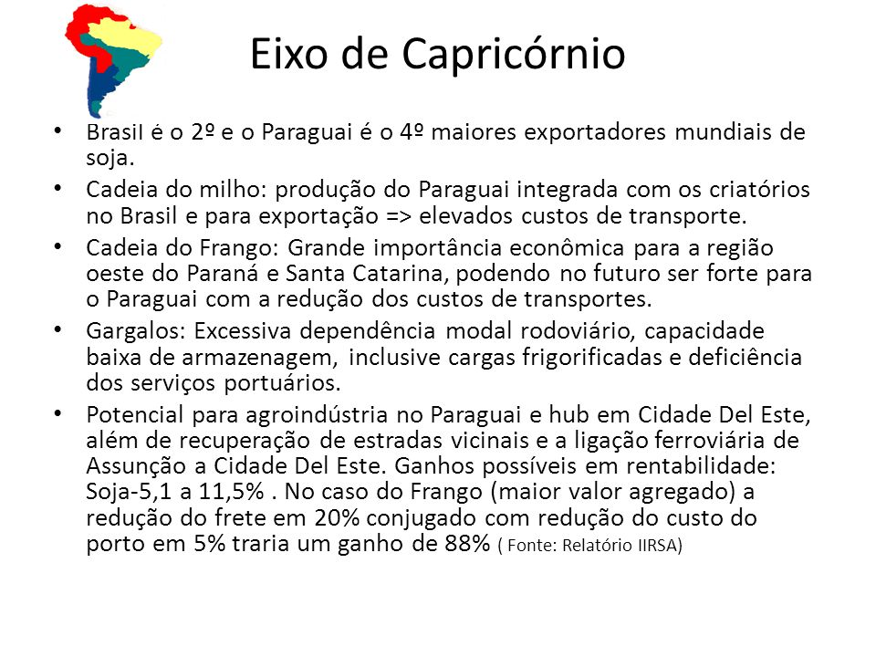 Eixo de Capricórnio Brasil é o 2º e o Paraguai é o 4º maiores exportadores mundiais de soja.