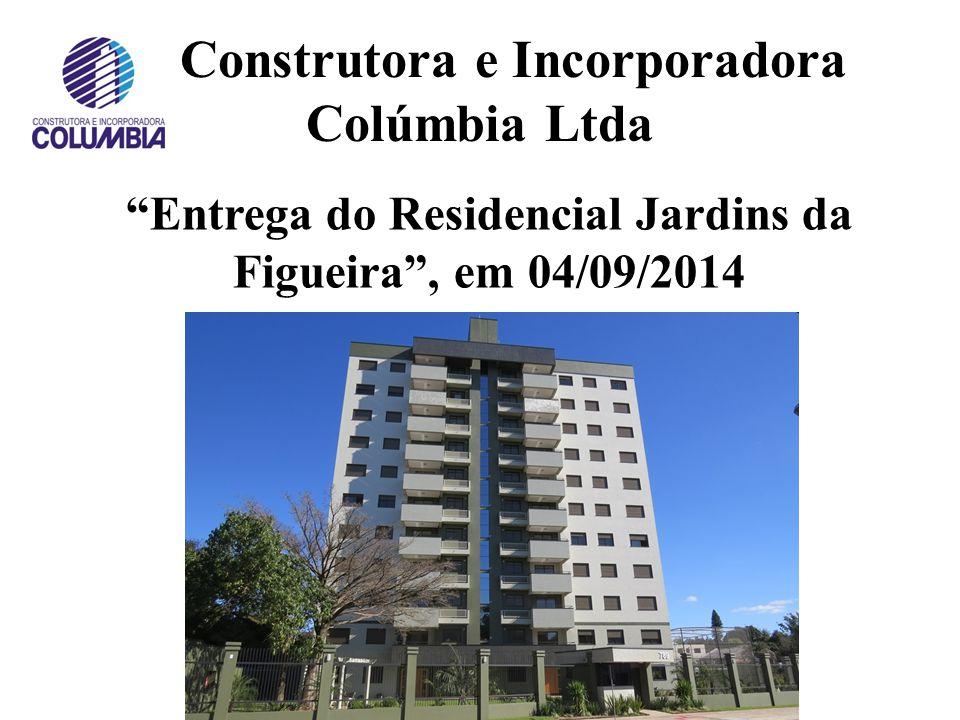 Construtora e Incorporadora Colúmbia Ltda Entrega do Residencial Jardins da Figueira , em 04/09/2014