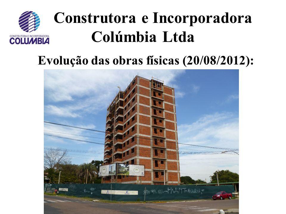 Construtora e Incorporadora Colúmbia Ltda Evolução das obras físicas (07/05/2012):