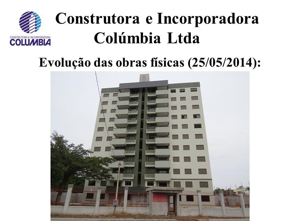 Construtora e Incorporadora Colúmbia Ltda Evolução das obras físicas (21/12/2013):