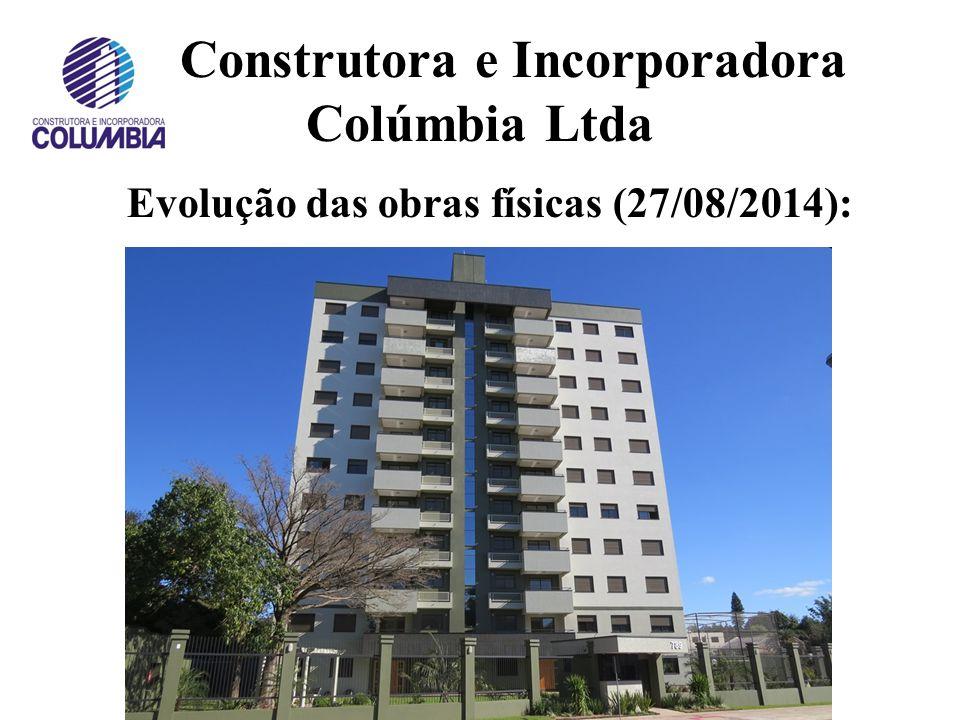 Construtora e Incorporadora Colúmbia Ltda Evolução das obras físicas (20/07/2014):
