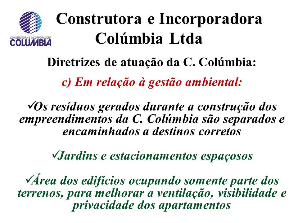 Construtora e Incorporadora Colúmbia Ltda – Diretrizes: b) Em relação ao projeto dos empreendimentos: Alta qualidade dos materiais e serviços Contempo