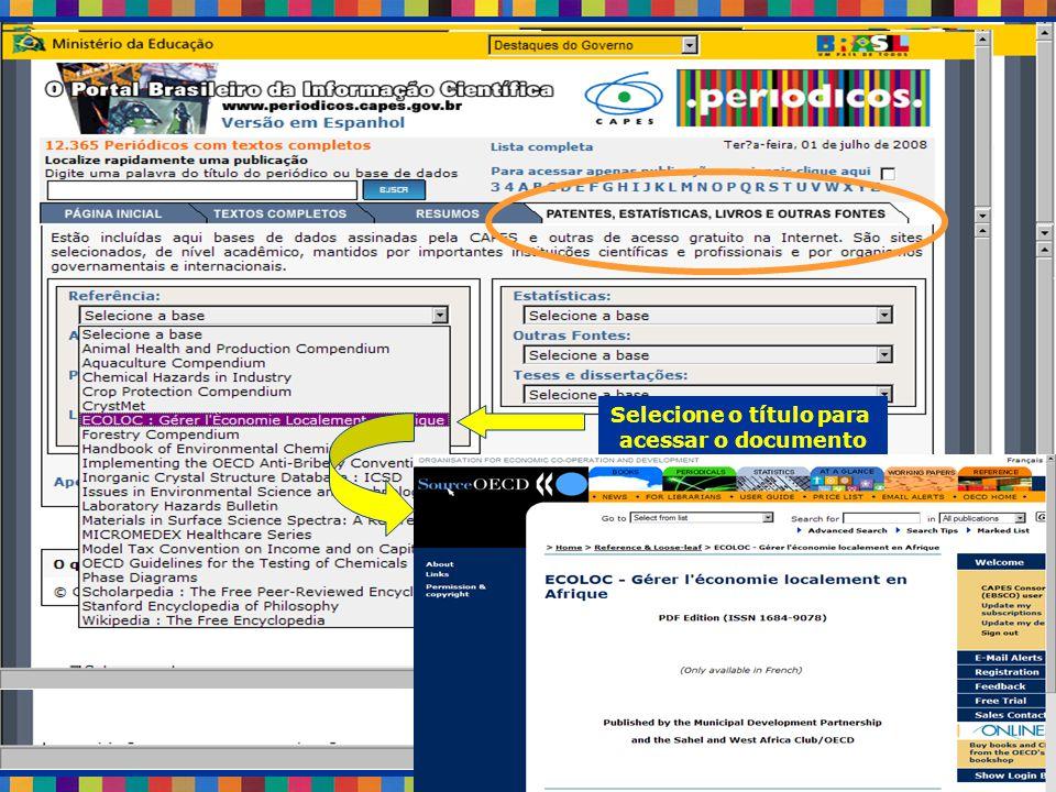 Selecione o tipo de documento apropriado para sua área de interesse Selecione o título para acessar o documento