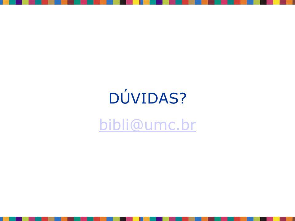 DÚVIDAS bibli@umc.br