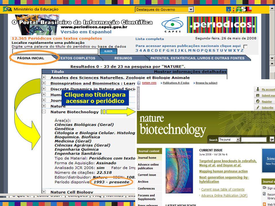 Pesquise por palavras do título do periódico ou base de dados Período disponível Clique no título para acessar o periódico