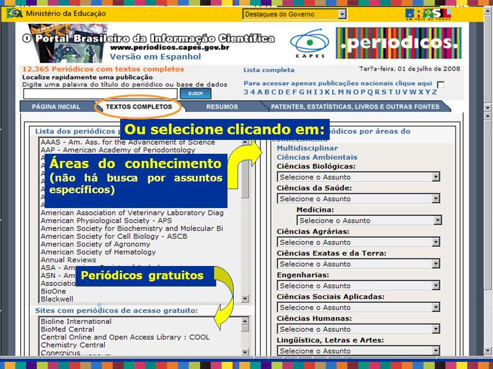 Ou selecione clicando em: Periódicos gratuitos Áreas do conhecimento ( não há busca por assuntos específicos)