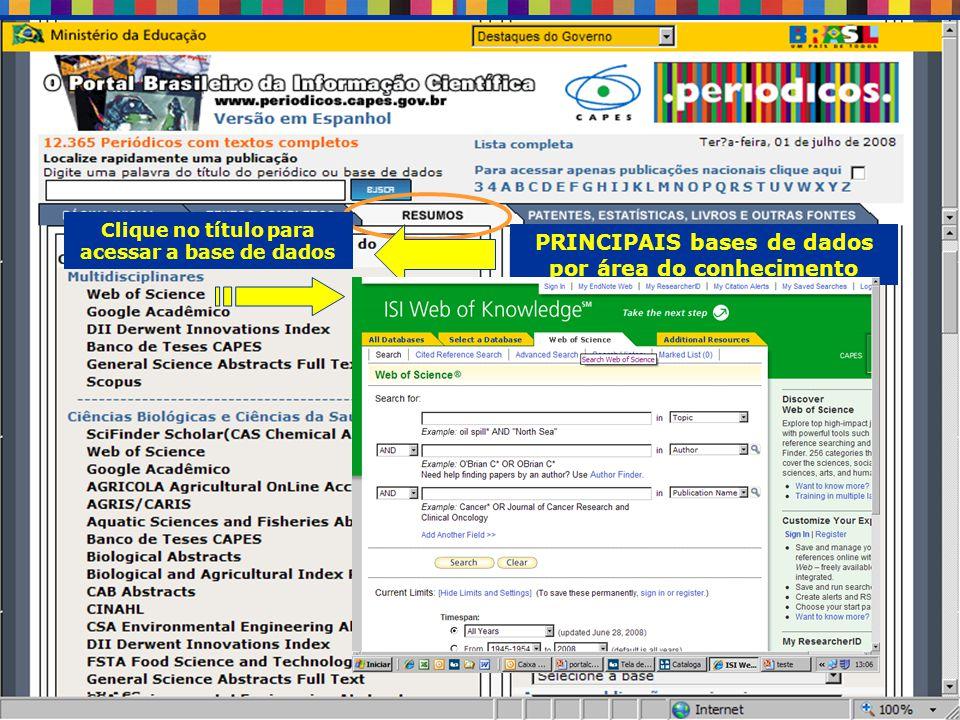 PRINCIPAIS bases de dados por área do conhecimento Clique no título para acessar a base de dados